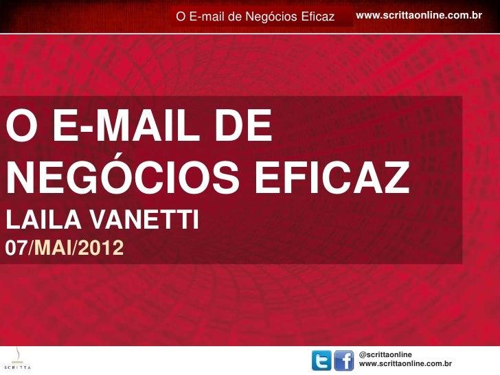 E-MAIL EFICAZ: www.scrittaonline.com.br                     O E-mail de Negócios EficazO E-MAIL DENEGÓCIOS EFICAZLAILA VAN...