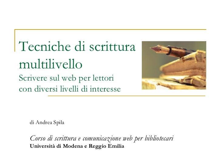 di Andrea Spila Corso di scrittura e comunicazione web per bibliotecari Università di Modena e Reggio Emilia Tecniche di s...