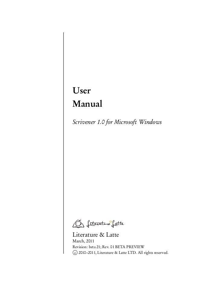 UserManualScrivener 1.0 for Microsoft WindowsLiterature & LatteMarch, 2011Revision: beta 21; Rev. 01 BETA PREVIEW c 2010–2...