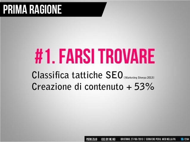 #1. Farsi trovare Classifica tattiche SEO Creazione di contenuto + 53% [Marketing Sherpa 2013] Prima ragione Piero ZILIO /...