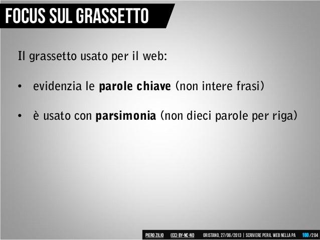 Il grassetto usato per il web: • evidenzia le parole chiave (non intere frasi) • è usato con parsimonia (non dieci parole ...