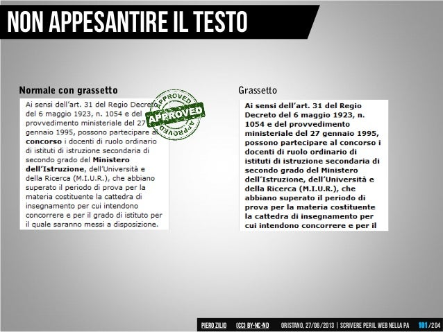 Normale con grassetto Grassetto Non appesantire il testo Piero ZILIO /204Oristano,27/06/2013| Scrivere peril web nella PA(...