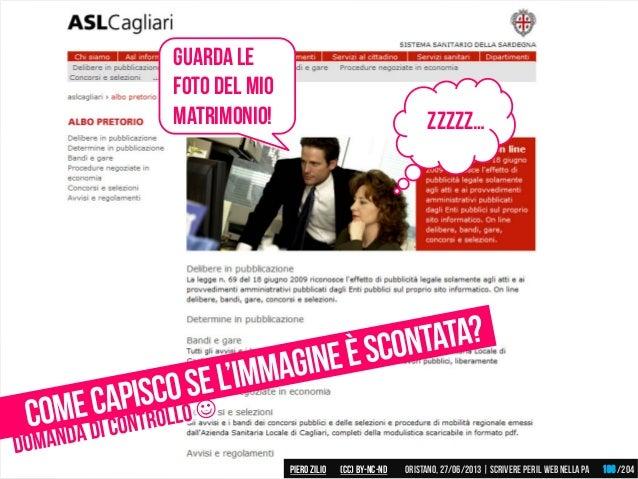 Guarda le foto del mio matrimonio! zzzzz… Piero ZILIO /204Oristano,27/06/2013| Scrivere peril web nella PA(CC)by-nc-nd 106