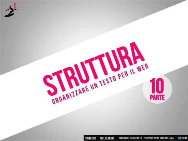 C Parte 10 Piero ZILIO /204Oristano,27/06/2013| Scrivere peril web nella PA(CC)by-nc-nd 110