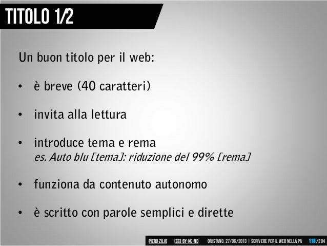 Un buon titolo per il web: • è breve (40 caratteri) • invita alla lettura • introduce tema e rema es. Auto blu [tema]: rid...