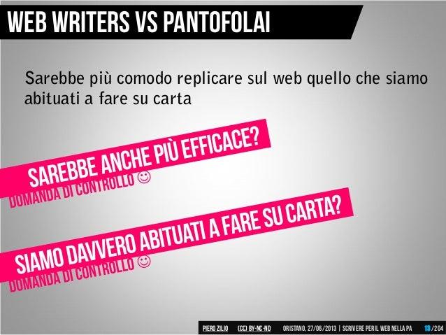 Sarebbe più comodo replicare sul web quello che siamo abituati a fare su carta Web writers vs pantofolai Piero ZILIO /204O...