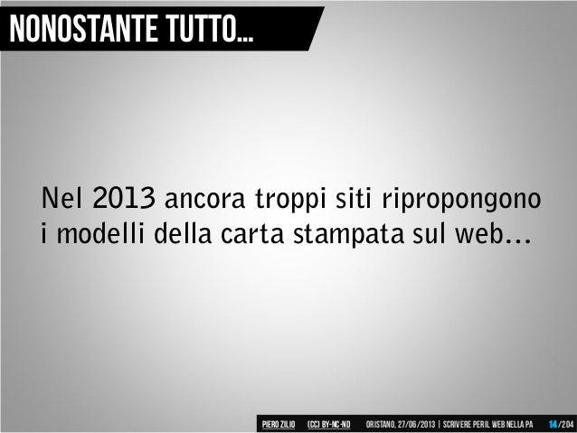 Nel 2013 ancora troppi siti ripropongono i modelli della carta stampata sul web… Nonostante tutto… Piero ZILIO /204Oristan...