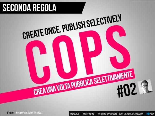 Fonte: http://bit.ly/WMcNaI Seconda regola Piero ZILIO /204Oristano,27/06/2013| Scrivere peril web nella PA(CC)by-nc-nd 143