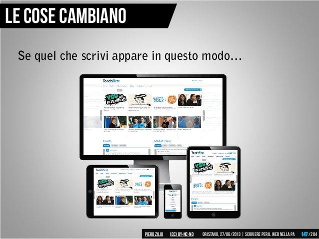 Se quel che scrivi appare in questo modo… Le cose cambiano Piero ZILIO /204Oristano,27/06/2013| Scrivere peril web nella P...