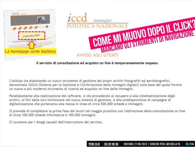 La homepage come bacheca Piero ZILIO /204Oristano,27/06/2013| Scrivere peril web nella PA(CC)by-nc-nd 15