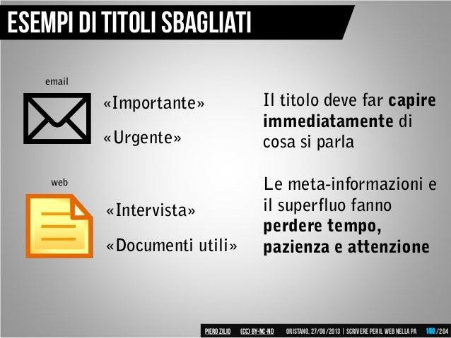 «Importante» Esempi di titoli sbagliati «Urgente» «Intervista» «Documenti utili» email web Il titolo deve far capire immed...
