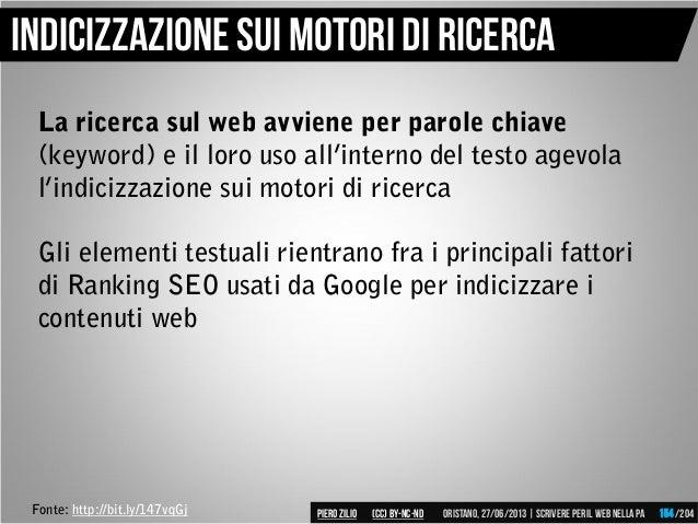 La ricerca sul web avviene per parole chiave (keyword) e il loro uso all'interno del testo agevola l'indicizzazione sui mo...
