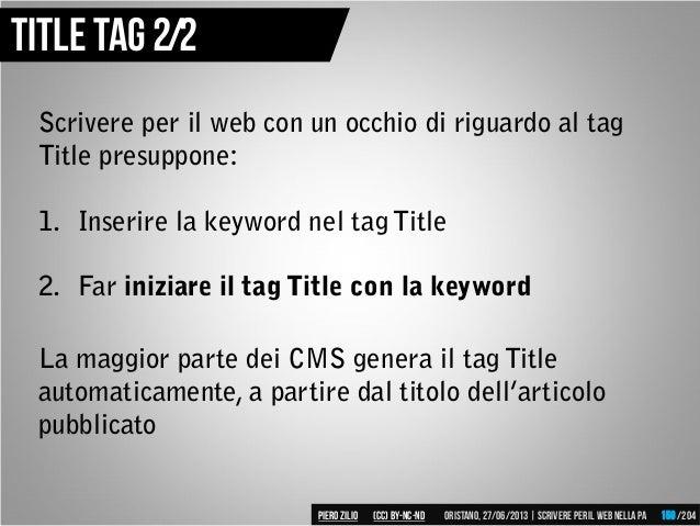 Scrivere per il web con un occhio di riguardo al tag Title presuppone: 1. Inserire la keyword nel tag Title 2. Far iniziar...