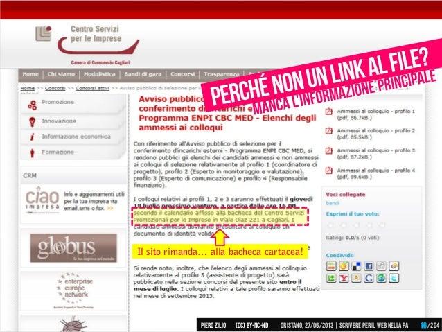 Il sito rimanda… alla bacheca cartacea! Piero ZILIO /204Oristano,27/06/2013| Scrivere peril web nella PA(CC)by-nc-nd 16