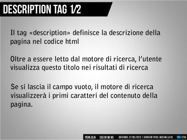 Il tag «description» definisce la descrizione della pagina nel codice html Oltre a essere letto dal motore di ricerca, l'u...