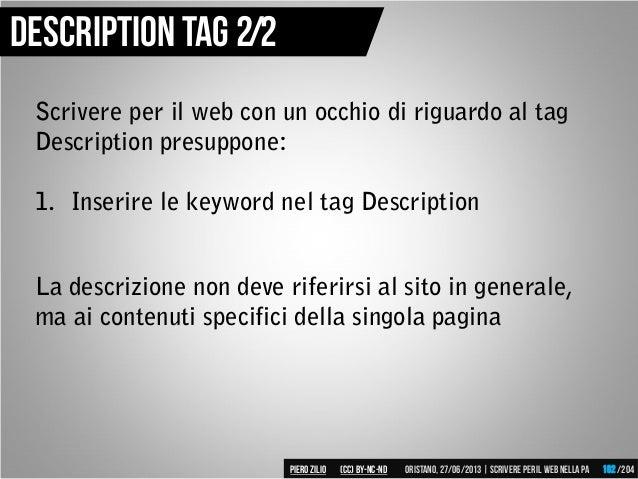 Scrivere per il web con un occhio di riguardo al tag Description presuppone: 1. Inserire le keyword nel tag Description La...