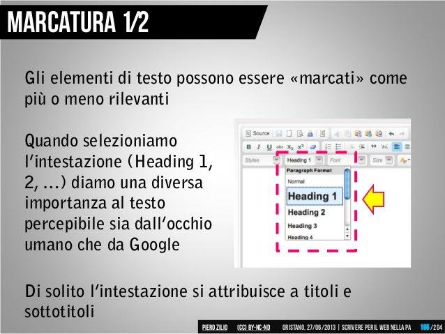 Gli elementi di testo possono essere «marcati» come più o meno rilevanti Di solito l'intestazione si attribuisce a titoli ...