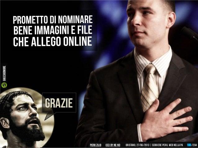 grazie Piero ZILIO /204Oristano,27/06/2013| Scrivere peril web nella PA(CC)by-nc-nd 169 gageskidmore