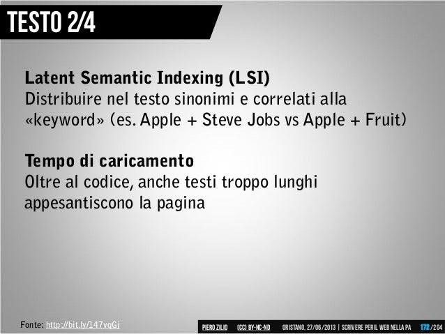 Latent Semantic Indexing (LSI) Distribuire nel testo sinonimi e correlati alla «keyword» (es. Apple + Steve Jobs vs Apple ...