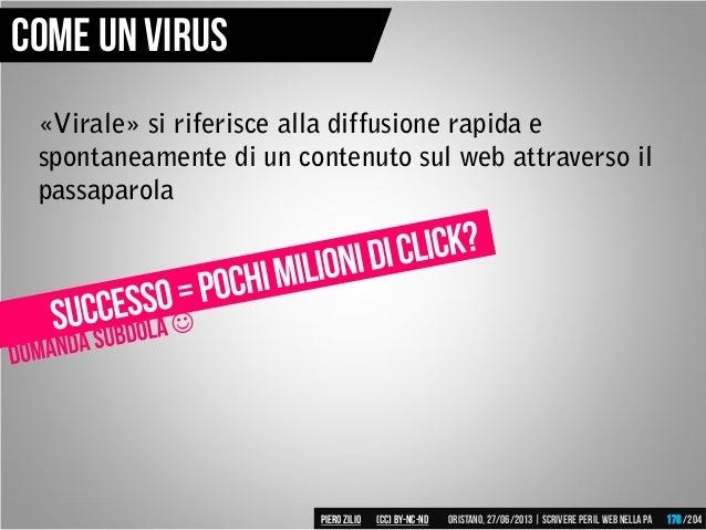 «Virale» si riferisce alla diffusione rapida e spontaneamente di un contenuto sul web attraverso il passaparola Come un vi...