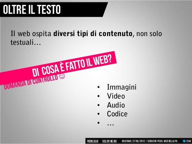 • Immagini • Video • Audio • Codice • … Il web ospita diversi tipi di contenuto, non solo testuali… Oltre il testo Piero Z...