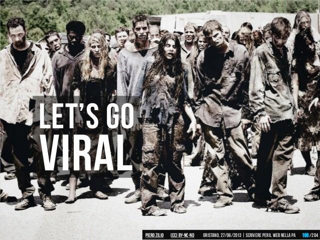 Let's go viral Piero ZILIO /204Oristano,27/06/2013| Scrivere peril web nella PA(CC)by-nc-nd 180