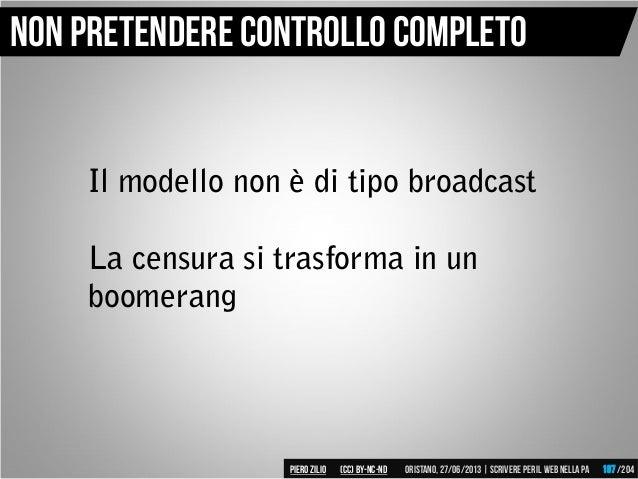 Il modello non è di tipo broadcast La censura si trasforma in un boomerang Non pretendere controllo completo Piero ZILIO /...