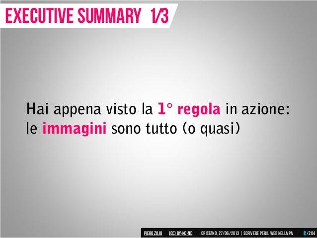 Hai appena visto la 1° regola in azione: le immagini sono tutto (o quasi) Executive summary 1/3 Piero ZILIO /204Oristano,2...