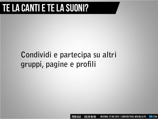 Condividi e partecipa su altri gruppi, pagine e profili Te la canti e te la suoni? Piero ZILIO /204Oristano,27/06/2013| Sc...