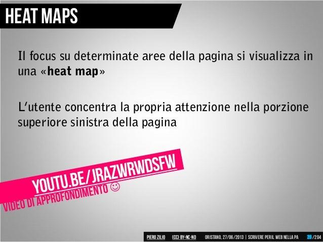 Il focus su determinate aree della pagina si visualizza in una «heat map» L'utente concentra la propria attenzione nella p...
