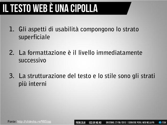 Fonte: http://slidesha.re/9B5jqq 1. Gli aspetti di usabilità compongono lo strato superficiale 2. La formattazione è il li...
