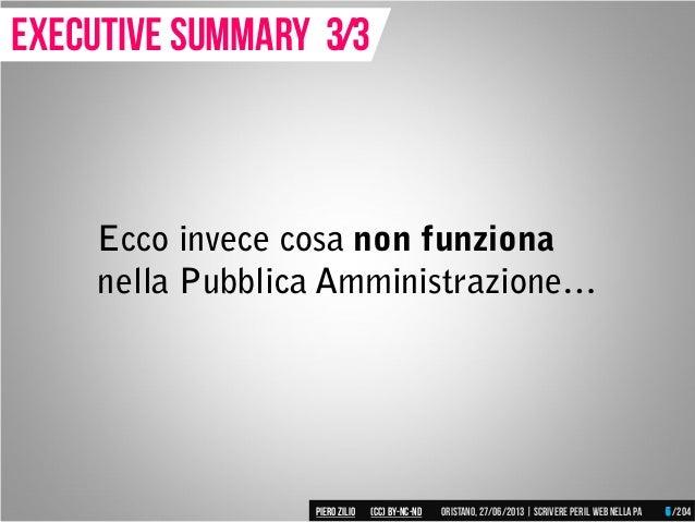Ecco invece cosa non funziona nella Pubblica Amministrazione… Executive summary 3/3 Piero ZILIO /204Oristano,27/06/2013| S...
