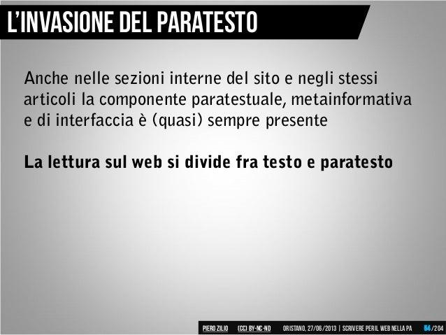 Anche nelle sezioni interne del sito e negli stessi articoli la componente paratestuale, metainformativa e di interfaccia ...