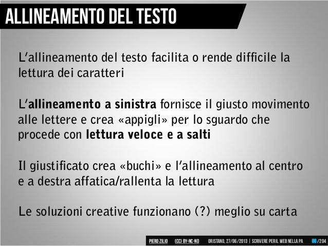 Allineamento del testo L'allineamento del testo facilita o rende difficile la lettura dei caratteri L'allineamento a sinis...