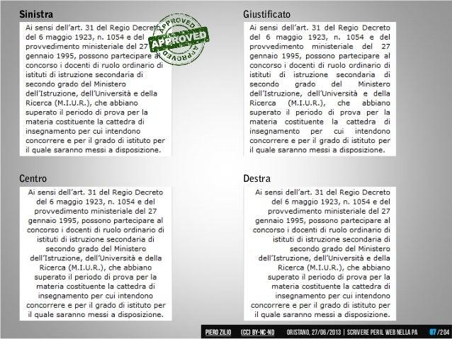 Sinistra DestraCentro Giustificato Piero ZILIO /204Oristano,27/06/2013| Scrivere peril web nella PA(CC)by-nc-nd 67