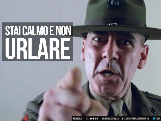 URLARE Staicalmoenon Piero ZILIO /204Oristano,27/06/2013| Scrivere peril web nella PA(CC)by-nc-nd 68