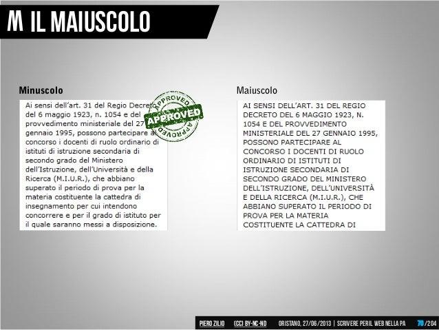 Minuscolo Maiuscolo W Il maiuscolo Piero ZILIO /204Oristano,27/06/2013| Scrivere peril web nella PA(CC)by-nc-nd 70