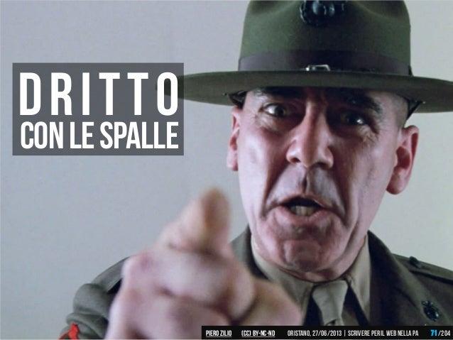 Conlespalle Dritto Piero ZILIO /204Oristano,27/06/2013| Scrivere peril web nella PA(CC)by-nc-nd 71