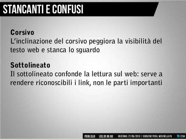 Stancanti e confusi Corsivo L'inclinazione del corsivo peggiora la visibilità del testo web e stanca lo sguardo Sottolinea...