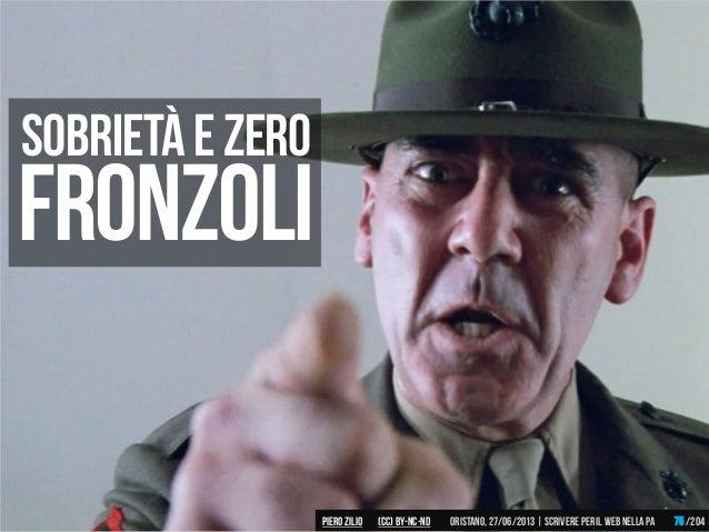 Fronzoli Sobrietàezero Piero ZILIO /204Oristano,27/06/2013| Scrivere peril web nella PA(CC)by-nc-nd 75