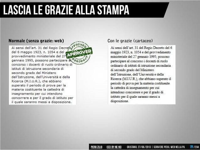 Normale (senza grazie: web) Con le grazie (cartaceo) Lascia le grazie alla stampa Piero ZILIO /204Oristano,27/06/2013| Scr...