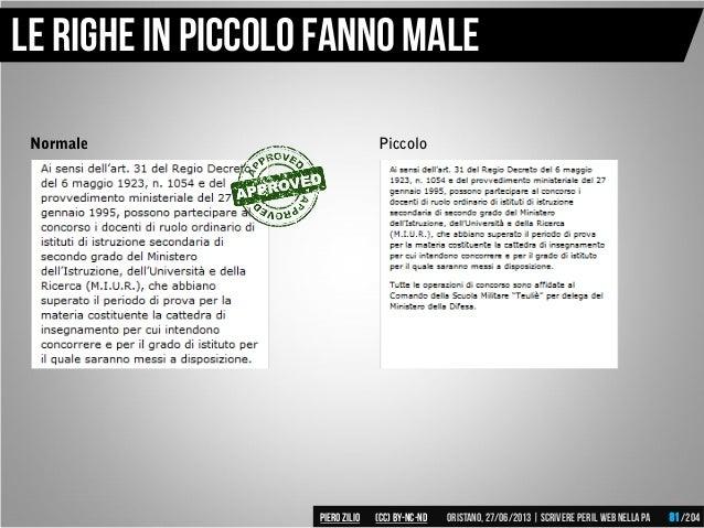 Normale Piccolo Le righe in piccolo fanno male Piero ZILIO /204Oristano,27/06/2013| Scrivere peril web nella PA(CC)by-nc-n...