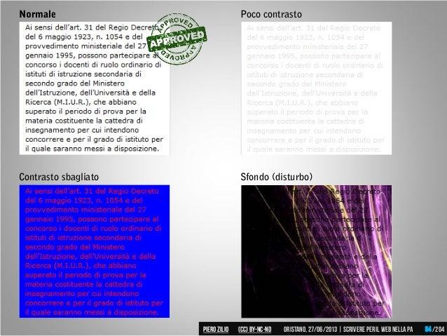 Normale Poco contrasto Contrasto sbagliato Sfondo (disturbo) Piero ZILIO /204Oristano,27/06/2013| Scrivere peril web nella...