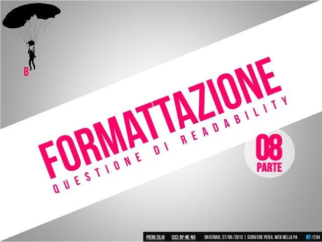 B Parte 08 Piero ZILIO /204Oristano,27/06/2013| Scrivere peril web nella PA(CC)by-nc-nd 87