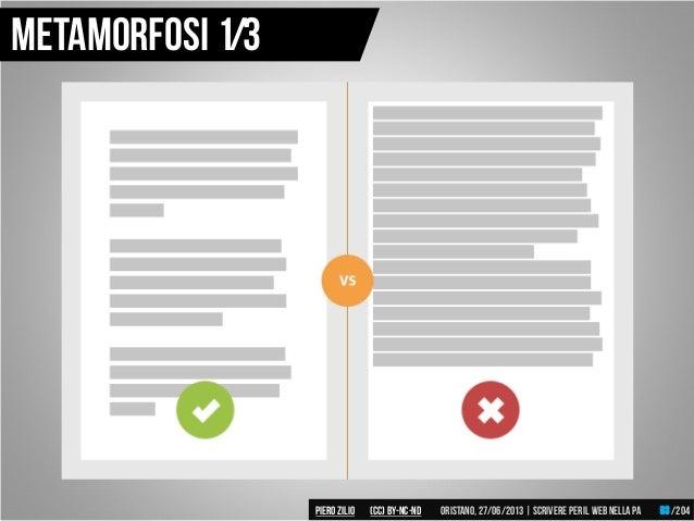 Metamorfosi 1/3 Piero ZILIO /204Oristano,27/06/2013| Scrivere peril web nella PA(CC)by-nc-nd 93