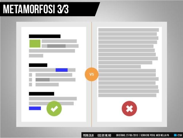 Metamorfosi 3/3 Piero ZILIO /204Oristano,27/06/2013| Scrivere peril web nella PA(CC)by-nc-nd 99