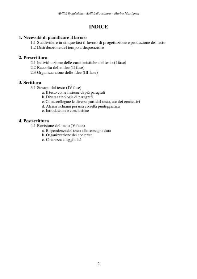 Abilità linguistiche - Abilità di scrittura – Marino Martignon 2 INDICE 1. Necessità di pianificare il lavoro 1.1 Suddivid...