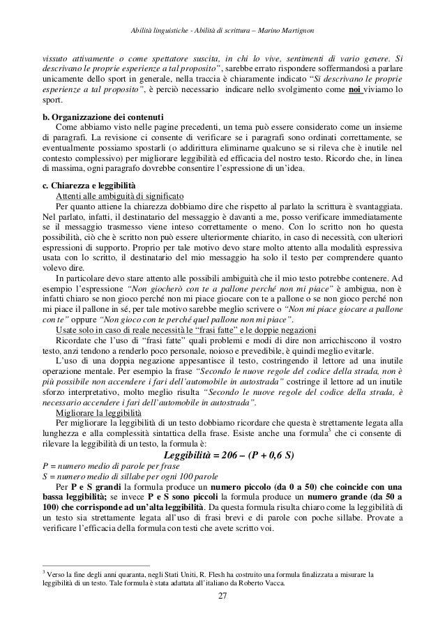 Abilità linguistiche - Abilità di scrittura – Marino Martignon 27 vissuto attivamente o come spettatore suscita, in chi lo...