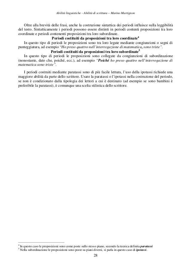 Abilità linguistiche - Abilità di scrittura – Marino Martignon 28 Oltre alla brevità delle frasi, anche la costruzione sin...