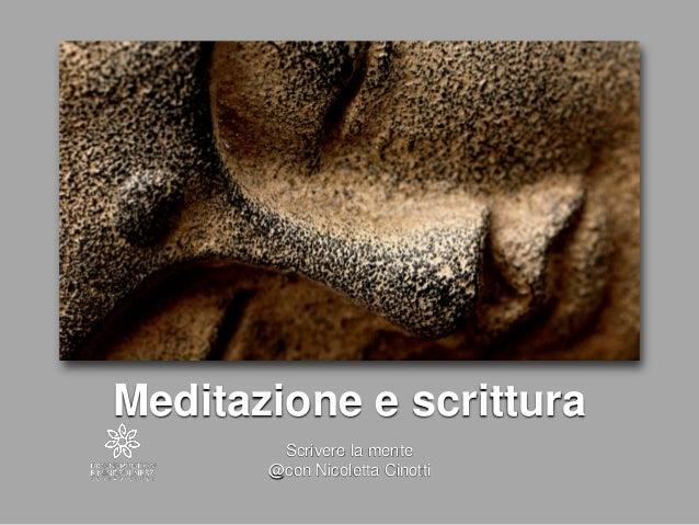 Meditazione e scrittura Scrivere la mente @con Nicoletta Cinotti